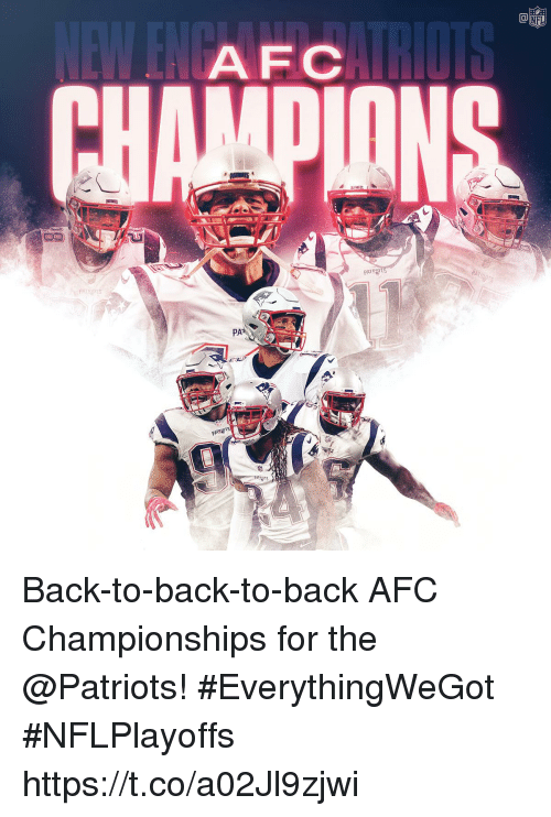 Back to Back: AFC  PATR  PAT  PA Back-to-back-to-back AFC Championships for the @Patriots! #EverythingWeGot #NFLPlayoffs https://t.co/a02Jl9zjwi