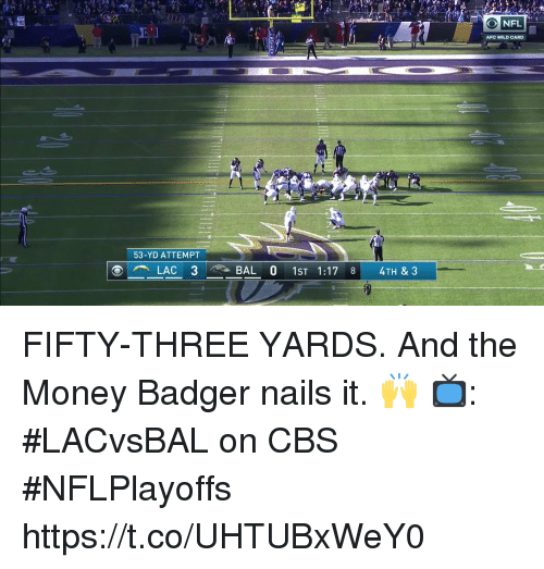 Memes, Money, and Cbs: AFC WILD CARD  53-YD ATTEMPT FIFTY-THREE YARDS.  And the Money Badger nails it. 🙌  📺: #LACvsBAL on CBS #NFLPlayoffs https://t.co/UHTUBxWeY0