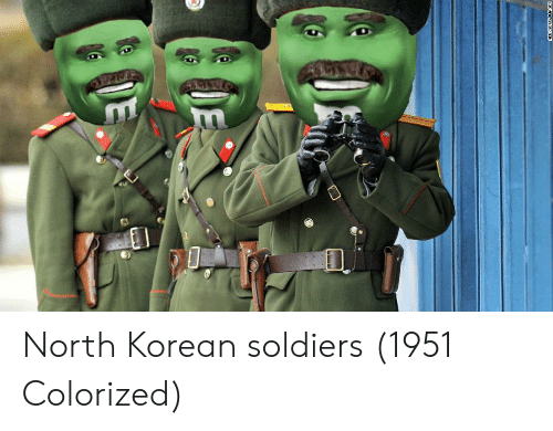 Soldiers, Images, and Korean: AFPYGETTY IMAGES North Korean soldiers (1951 Colorized)