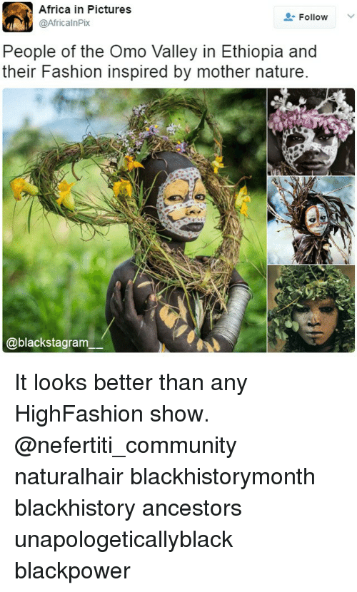 blackhistory: Africa in Pictures  @AfricalnPix  Follow  People of the Omo Valley in Ethiopia and  their Fashion inspired by mother nature  @blackstagram It looks better than any HighFashion show. @nefertiti_community naturalhair blackhistorymonth blackhistory ancestors unapologeticallyblack blackpower