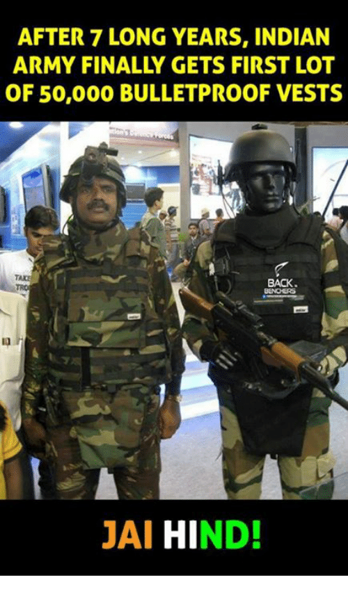 After 7: AFTER 7 LONG YEARS, INDIAN  ARMY FINALLY GETS FIRST LOT  OF 50,000 BULLETPROOF VESTS  JAI HIND!