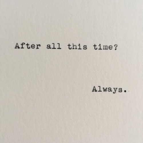 Time, All, and This: After all this time?  Always.