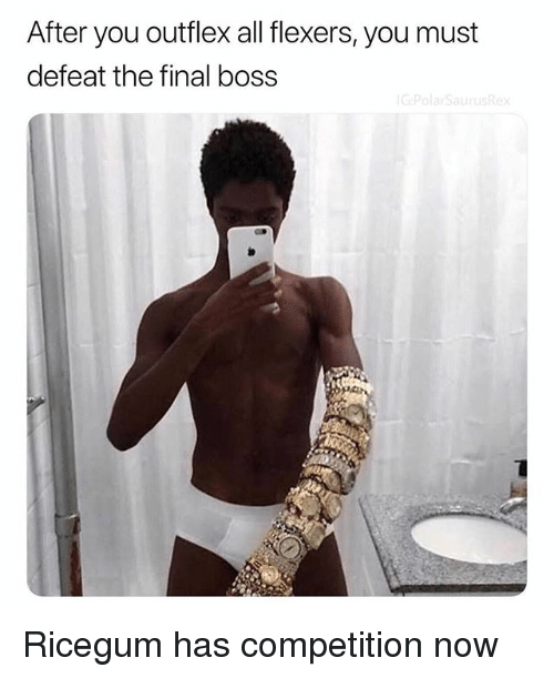 Final Boss, Memes, and 🤖: After you outflex all flexers, you must  defeat the final boss Ricegum has competition now