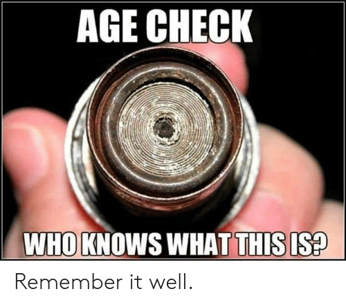 Memes, 🤖, and Remember: AGE CHECK  WHOJKNOWS WHAT THİSIS? Remember it well.