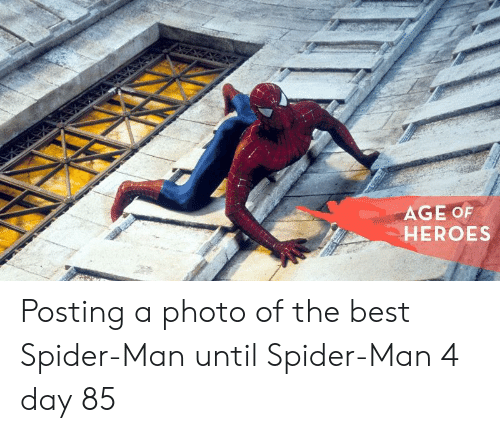 Spider, SpiderMan, and Best: AGE OF  HEROES Posting a photo of the best Spider-Man until Spider-Man 4 day 85