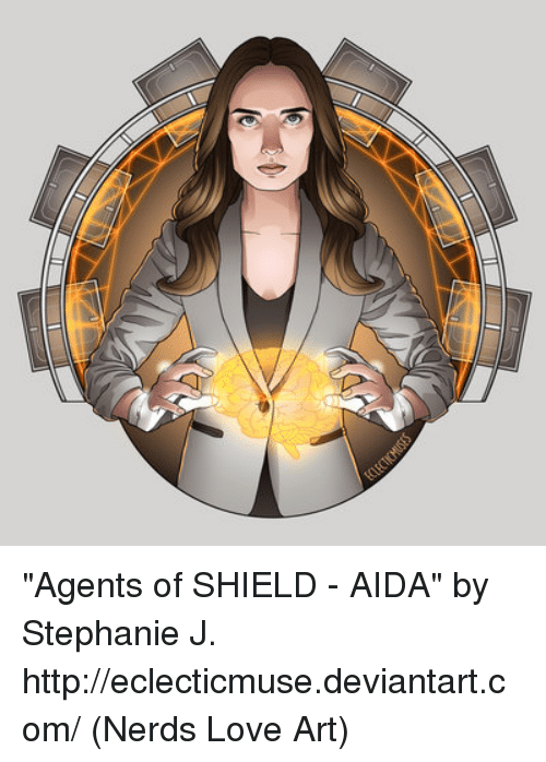 "Memes, Nerd, and Deviantart: ""Agents of SHIELD - AIDA"" by Stephanie J. http://eclecticmuse.deviantart.com/  (Nerds Love Art)"