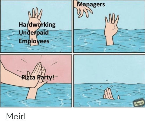 MeIRL, Hardworking, and Employees: agers  Hardworking  Underpaid  Employees  ža Harty! Meirl