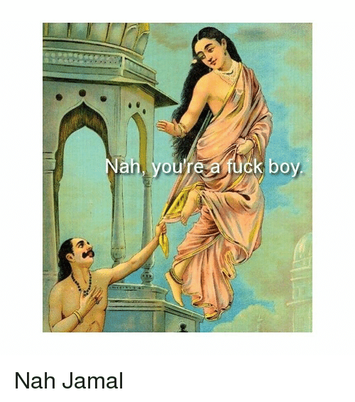 Fuck, Classical Art, and Boy: ah, youre a fuck boy Nah Jamal