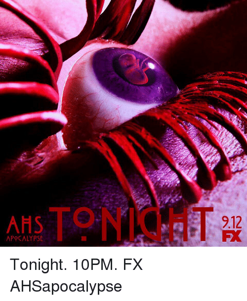 Memes, 🤖, and Ahs: AHS TONIGHT  9.12  AP CALYPSE Tonight. 10PM. FX AHSapocalypse