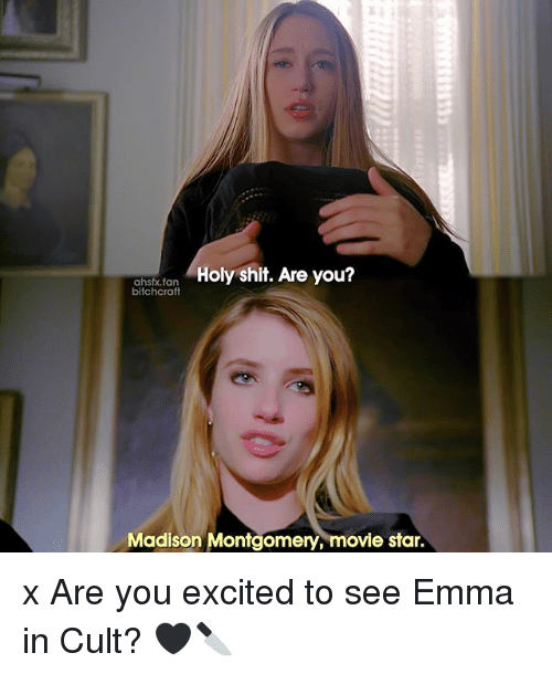 Memes, Shit, and Movie: ahstfan Holy shit. Are you?  bitchcraft  Madison Montgomery, movie star. x Are you excited to see Emma in Cult? 🖤🔪