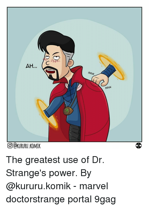 9gag, Memes, and Marvel: AHt., (C  SRUK  SRUK  O@KURURU. KOMIK The greatest use of Dr. Strange's power.⠀ By @kururu.komik⠀ -⠀ marvel doctorstrange portal 9gag