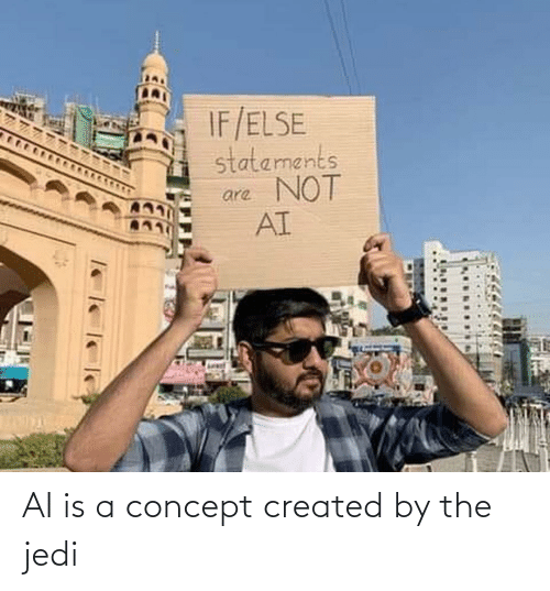 Created: AI is a concept created by the jedi