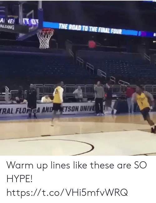 Like These: Ai NE  ALDING  THE ROAD TO THE FINAL FOUR  ETSON UNIVE  RAL FLORCA AND Warm up lines like these are SO HYPE! https://t.co/VHi5mfvWRQ
