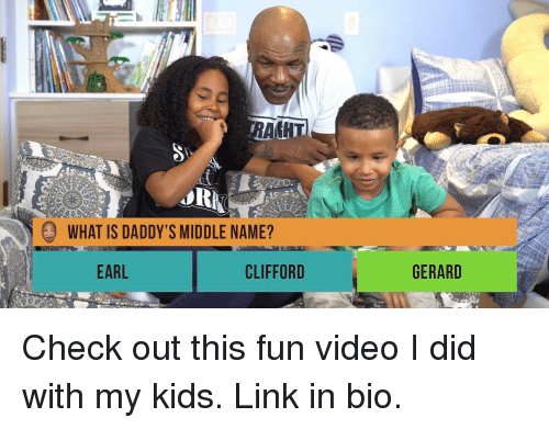 Memes, 🤖, and Fun: AIGHT  WHAT IS DADDY'S MIDDLE NAME?  EARL  CLIFFORD  GERARD Check out this fun video I did with my kids. Link in bio.