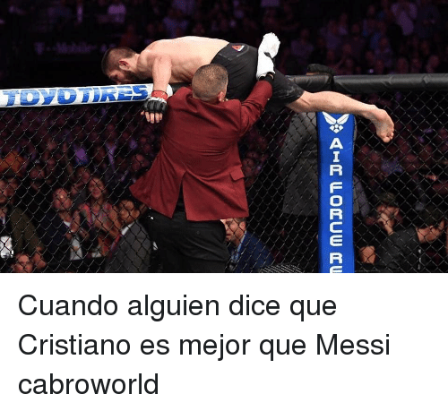 Air Force, Dice, and Messi: AIR FORCE RU Cuando alguien dice que Cristiano es mejor que Messi cabroworld