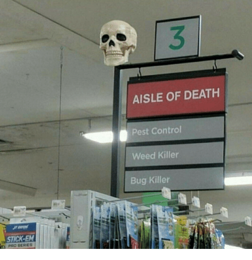 Weed, Control, and Death: AISLE OF DEATH  Pest Control  Weed Killer  Bug Killer  STICK-EM