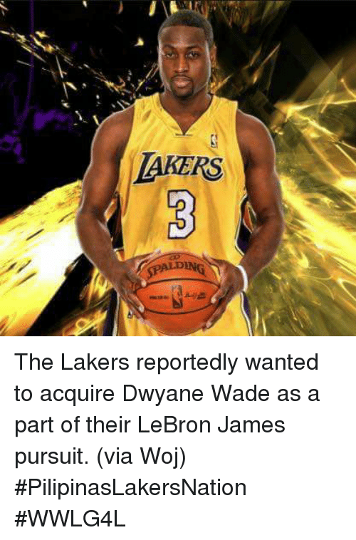 Dwyane Wade, Los Angeles Lakers, and LeBron James: AKERS The Lakers reportedly wanted to acquire Dwyane Wade as a part of their LeBron James pursuit. (via Woj)  #PilipinasLakersNation #WWLG4L