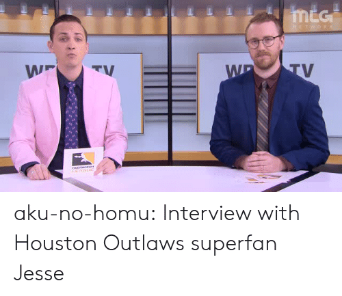 Tumblr, Blog, and Houston: aku-no-homu:  Interview with Houston Outlaws superfan Jesse