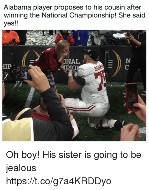 Football, Jealous, and Nfl: Alabama player proposes to his cousin after  winning the National Championship! She said  yes!!  INAL  IP Oh boy! His sister is going to be jealous https://t.co/g7a4KRDDyo