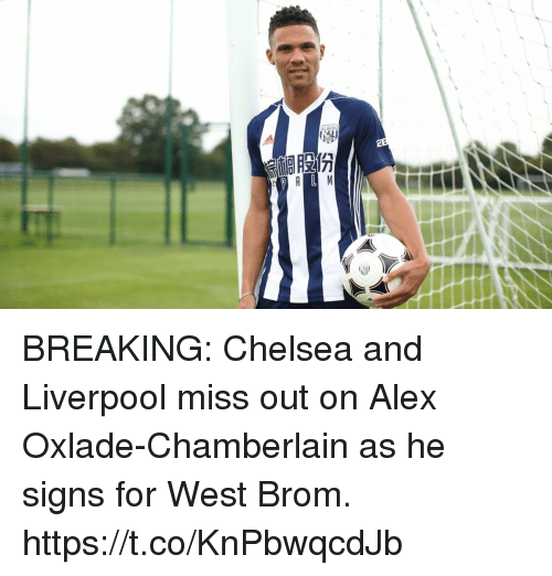 Chelsea, Soccer, and Liverpool F.C.: ALBIONN BREAKING: Chelsea and Liverpool miss out on Alex Oxlade-Chamberlain as he signs for West Brom. https://t.co/KnPbwqcdJb