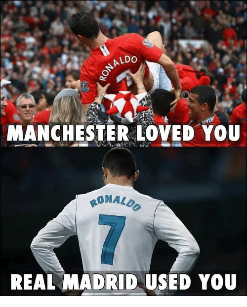 Memes, Real Madrid, and Manchester: ALDO  MANCHESTER LOVED YOU  REAL MADRID USED YOU