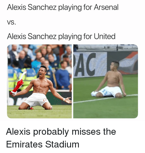 Arsenal, Soccer, and Sports: Alexis Sanchez playing for Arsenal  VS  Alexis Sanchez playing for United  AC Alexis probably misses the Emirates Stadium