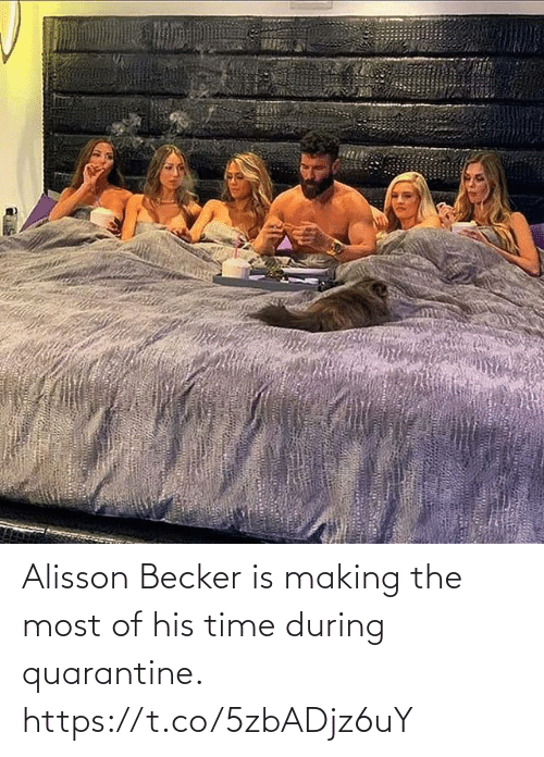 soccer: Alisson Becker is making the most of his time during quarantine. https://t.co/5zbADjz6uY