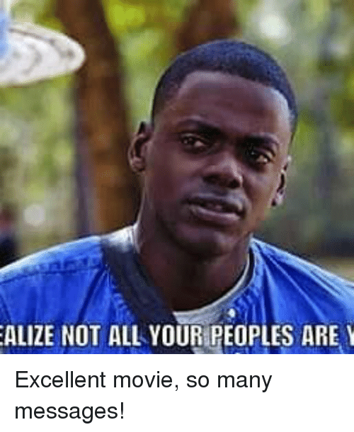 Memes, 🤖, and Alizee: ALIZE NOT ALL YOUR PEOPLES ARE Excellent movie, so many messages!