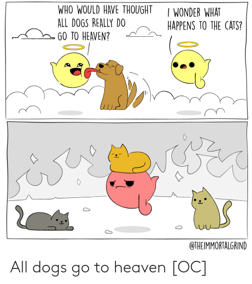 Dogs: All dogs go to heaven [OC]