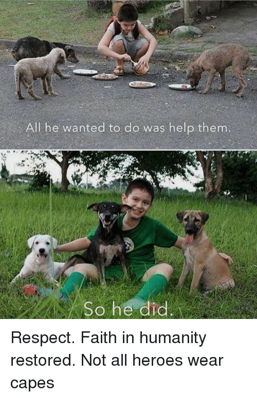 Respect, Help, and Heroes: All he wanted to do was help them  So he dic Respect. Faith in humanity restored. Not all heroes wear capes