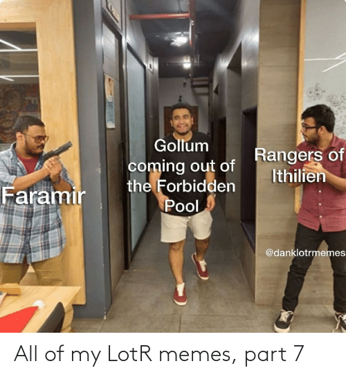 Of My: All of my LotR memes, part 7