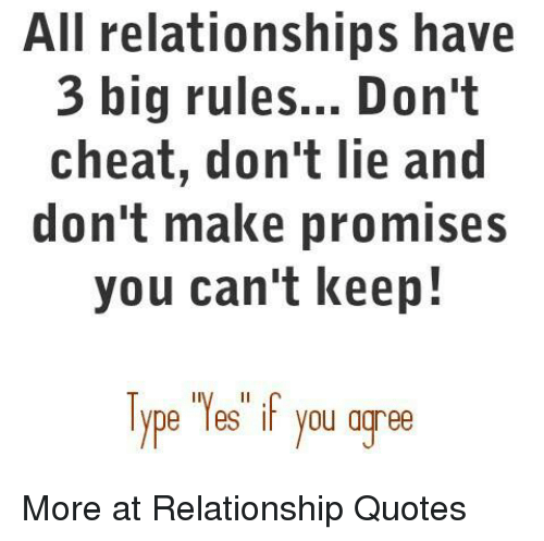 All Relationships Have 3 Big Rules Don't Cheat Don't Lie and Don't