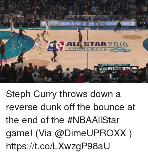 Steph Curry: ALL STAR2019  CHFTRLOTTE  ALL-STAR 2019 CHARLOTTE PRESENTED BY CIA  LEBRON 178  4TH 10.4  GIANNIS 162 Steph Curry throws down a reverse dunk off the bounce at the end of the #NBAAllStar game!   (Via @DimeUPROXX )  https://t.co/LXwzgP98aU