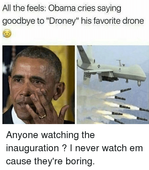 Drone Memes And Drones All The Feels Obama Cries Saying Goodbye To