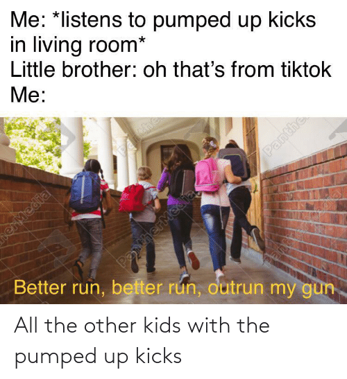 All The: All the other kids with the pumped up kicks