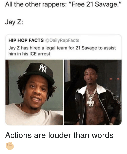 """Jay Z: All the other rappers: """"Free 21 Savage.""""  Jay Z:  HIP HOP FACTS @DailyRapFacts  Jay Z has hired a legal team for 21 Savage to assist  him in his ICE arrest Actions are louder than words ✊🏼"""