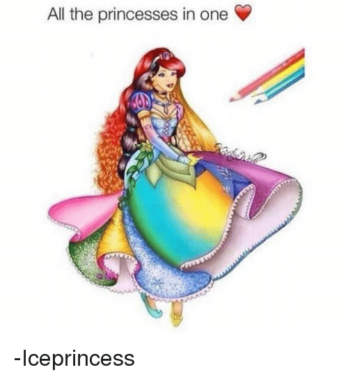 Memes, All The, and 🤖: All the princesses in one -Iceprincess