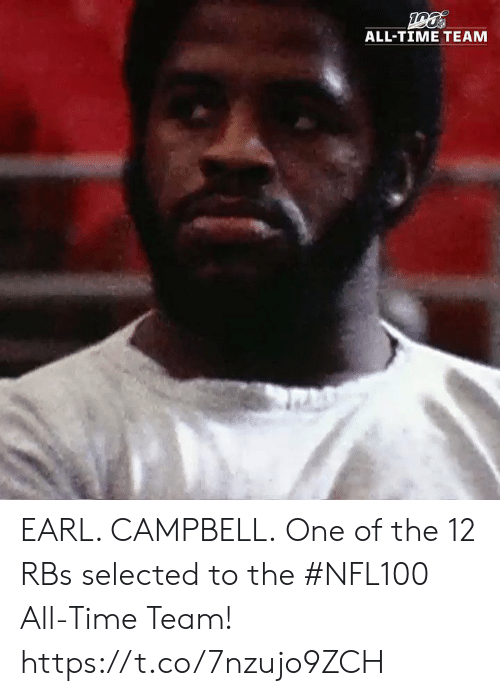 campbell: ALL-TIME TEAM EARL. CAMPBELL.  One of the 12 RBs selected to the #NFL100 All-Time Team! https://t.co/7nzujo9ZCH
