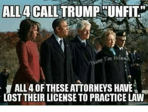 """Memes, Lost, and 🤖: ALL4 CALLTRUMP UN  FIT""""  an Netwo  ALL 4 OFTHESE ATTORNEYS HAVE  LOST THEIR LICENSE TO PRACTICE LAW"""