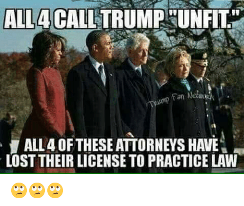 "Memes, Lost, and 🤖: ALL4CALL TRUMPHUNFIT""  an Netwo  ALL 4 OFTHESE ATTORNEYS HAVE  LOST THEIR LICENSE TO PRACTICE LAW 🙄🙄🙄"