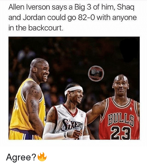 Bigly: Allen Iverson says a Big 3 of him, Shaq  and Jordan could go 82-0 with anyone  in the backcourt.  GULLS Agree?🔥
