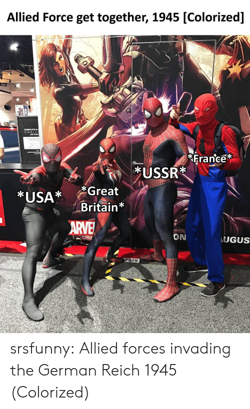 F1: Allied Force get together, 1945 [Colorized]  CHA  with Todd  France  f1  *USA* Great  Britain*  ON  UGUS  329 srsfunny:  Allied forces invading the German Reich 1945 (Colorized)