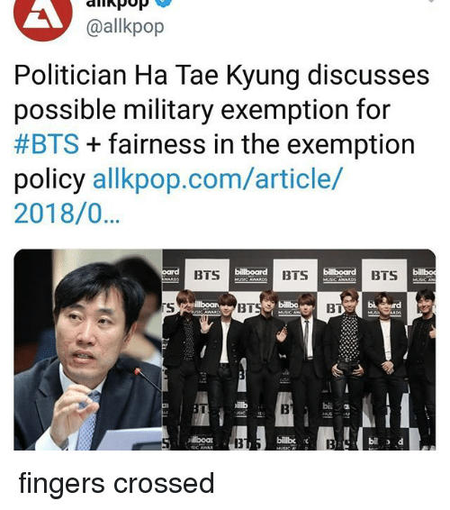 Military, Bts, and Allkpop: @allkpop  Politician Ha Tae Kyung discusses  possible military exemption for  #BTS + fairness in the exemption  policy allkpop.com/article/  2018/0  BTS  BTS  BTS b  billbo  「S  13T  13  bila  13  13  billbc  13  bil de  fingers crossed