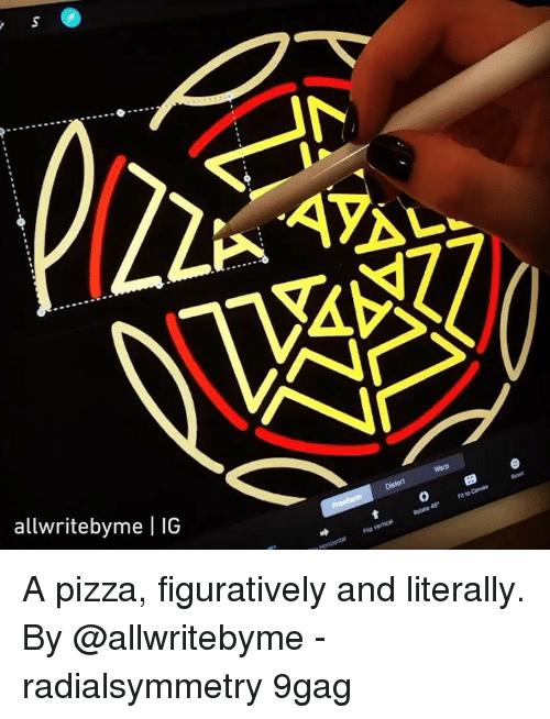 figuratively: allwritebyme | IG A pizza, figuratively and literally. By @allwritebyme - radialsymmetry 9gag