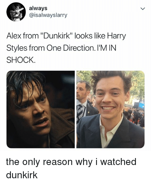 """In Shock: always  @isalwayslarry  Alex from """"Dunkirk"""" looks like Harry  Styles from One Direction. I'M IN  SHOCK. the only reason why i watched dunkirk"""