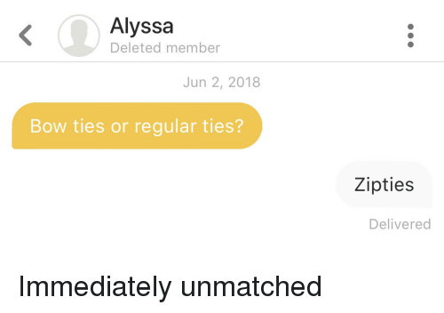 Bow, Bow Ties, and Immediately: Alyssa  Deleted member  Jun 2, 2018  Bow ties or regular ties?  Zipties  Delivered Immediately unmatched