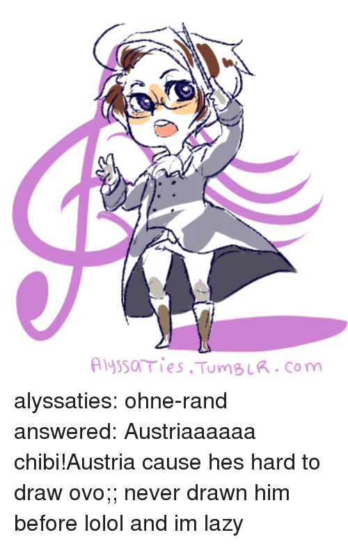 Lazy, Target, and Tumblr: Alyssa ries TumBLR.com alyssaties:  ohne-rand answered: Austriaaaaaa chibi!Austria cause hes hard to draw ovo;; never drawn him before lolol and im lazy