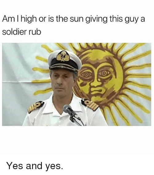 Funny, Sun, and The Sun: Am I high or is the sun giving this guy a  soldier rub Yes and yes.