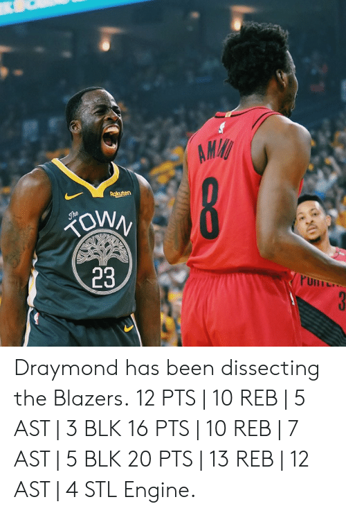 Been, Blazers, and Rakuten: AM  Rakuten  23 Draymond has been dissecting the Blazers.  12 PTS | 10 REB | 5 AST | 3 BLK 16 PTS | 10 REB | 7 AST | 5 BLK 20 PTS | 13 REB | 12 AST | 4 STL  Engine.