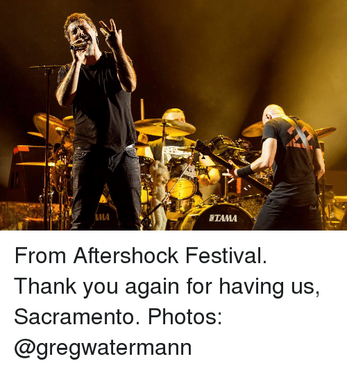 Sacramento: AMA  TAMA From Aftershock Festival. Thank you again for having us, Sacramento. Photos: @gregwatermann